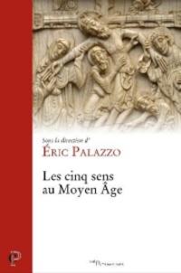 Eric Palazzo - Les cinq sens au Moyen Age.