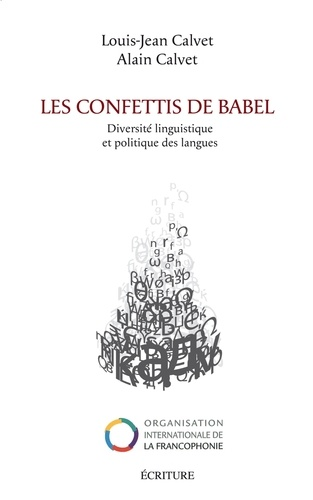 Les confettis de Babel. Diversité linguistique et politiques des langues