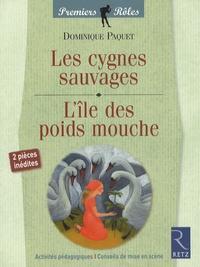 Dominique Paquet - Les cygnes sauvages / L'île des poids mouche.