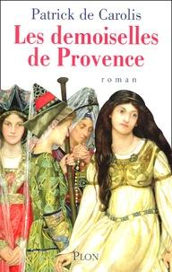 Patrick de Carolis - Les demoiselles de Provence.