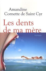 Amandine Cornette de Saint Cyr - Les dents de ma mère.