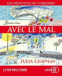 Julia Chapman - Les détectives du Yorkshire Tome 2 : Rendez-vous avec le mal. 1 CD audio MP3