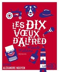 Maude Mihami - Les dix voeux d'Alfred. 1 CD audio MP3