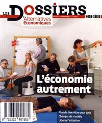 Philippe Frémeaux - Les dossiers d'Alternatives Economiques Hors-série N° 5, jan : L'économie autrement.