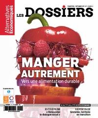 Guillaume Duval - Les dossiers d'Alternatives Economiques N° 11, septembre 201 : Manger autrement - Vers une alimentation durable.