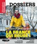 Guillaume Duval - Les dossiers d'Alternatives Economiques N° 12, décembre 2017 : Transition écologique - La France qui bouge.
