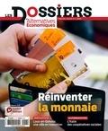 Guillaume Duval et Camille Dorival - Les dossiers d'Alternatives Economiques N° 6, mai 2016 : Réinventer la monnaie.