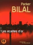Bilal Parker - Les écailles d'or. 1 CD audio MP3