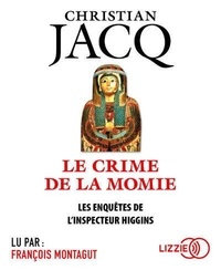 Christian Jacq - Les enquêtes de l'inspecteur Higgins  : Le crime de la momie. 1 CD audio MP3