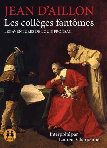 Les enquêtes de Louis Fronsac  Les collèges fantômes -  avec 1 CD audio MP3
