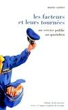 Marie Cartier - Les facteurs et leurs tournées - Un service public au quotidien.