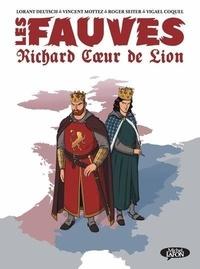 Lorànt Deutsch et Vincent Mottez - Les fauves Tome 1 : Richard coeur de Lion.