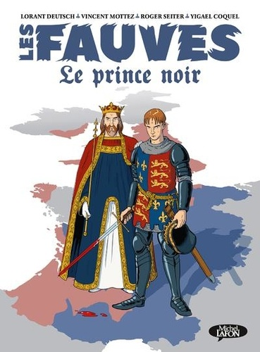 Lorànt Deutsch et Vincent Mottez - Les fauves Tome 2 : Le prince noir.