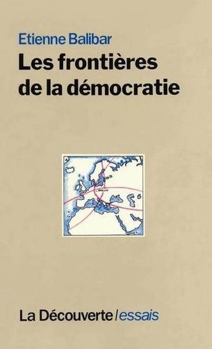 Etienne Balibar - Les frontières de la démocratie.
