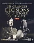Patrice Gueniffey et François-Guillaume Lorrain - Les grandes décisions de l'histoire de France. 2 CD audio MP3