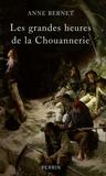 Anne Bernet - Les grandes heures de la chouannerie.