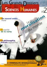 Catherine Halpern et Xavier de La Vega - Les Grands Dossiers des Sciences Humaines N° 2, Mars-Avril-Mai : La moralisation du monde.