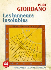 Paolo Giordano - Les humeurs insolubles. 1 CD audio MP3