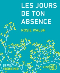 Rosie Walsh - Les jours de ton absence. 1 CD audio
