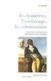 Yves Benot - Les lumières, l'esclavage, la colonisation.