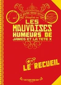 James et  Tête X - Les Mauvaises humeurs de James et de la tête X  : Le recueil.