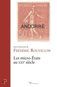 Frédéric Rouvillois - Les micro-Etats au XXIe siècle.