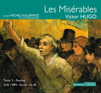 Victor Hugo - Les Misérables Tome 1 : Fantine. 2 CD audio MP3
