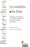 Amy Dahan Dalmedico - Les modèles du futur - Changement climatique et scénarios économiques : enjeux scientifiques et politiques.