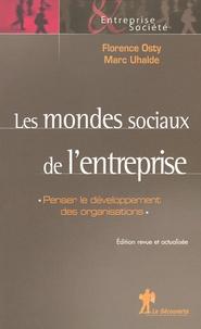 Florence Osty et Renaud Sainsaulieu - Les mondes sociaux de l'entreprise - Penser le développement des organisations.
