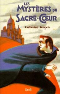 Catherine Guigon - Les mystères du Sacré-Coeur N°  1 : Les vignes de la République - Roman d'aventures.