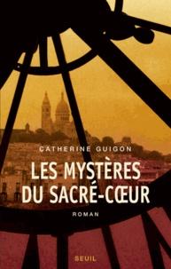 Catherine Guigon - Les mystères du Sacré-Coeur  : Tome 1, Les vignes de la République ; Tome 2, Le secret de la Savoyarde.