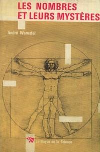 André Warusfel - Les nombres et leurs mystères.