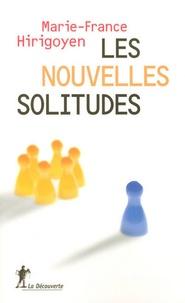 Marie-France Hirigoyen - Les nouvelles solitudes.