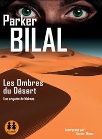Parker Bilal - Les ombres du désert - Une enquête de Makana. 1 CD audio MP3
