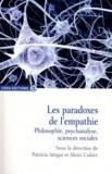 Patricia Attigui et Alexis Cukier - Les paradoxes de l'empathie - Philosophie, psychanalyse, sciences sociales.