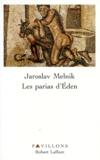 Jaroslav Melnik - Les parias d'Éden.