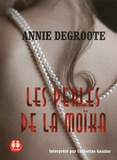 Annie Degroote - Les perles de la Moïka. 1 CD audio MP3