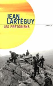 Jean Lartéguy - Les prétoriens.