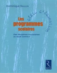 Dominique Raulin - Les programmes scolaires - Des disciplines souveraines au socle commun.