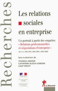 """Catherine Bloch-London et Thomas Amossé - Les relations sociales en entreprise - Un portrait à partir des enquêtes """"Relations professionnelles et négociations d'entreprise""""."""