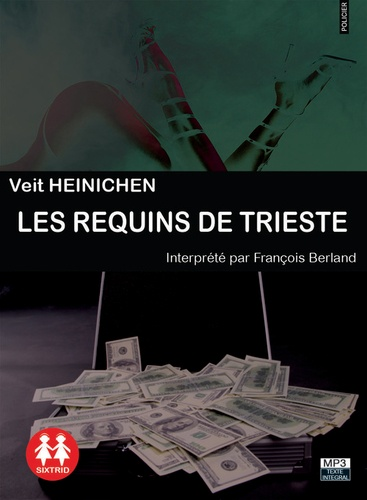 Veit Heinichen - Les requins de Trieste. 1 CD audio MP3