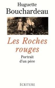 Huguette Bouchardeau - Les roches rouges - Portrait d'un père.