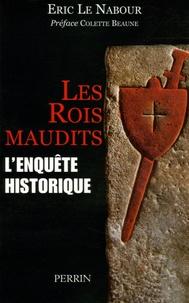 Eric Le Nabour - Les rois maudits - L'enquête historique.