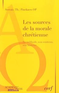 Servais-Théodore Pinckaers - Les sources de la morale chrétienne - Sa méthode, son contenu, son histoire.