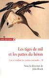 Julie Brock - Les tiges de mil et les pattes du héron - Lire et traduire les poésies orientales Volume 2 (2010-2012).