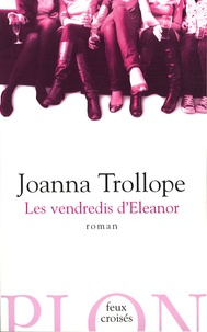 Joanna Trollope - Les vendredis d'Eleanor.