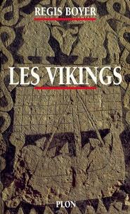 Régis Boyer - Les vikings - Histoire et civilisation.