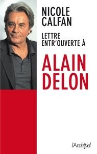 Nicole Calfan - Lettre entr'ouverte à Alain Delon.