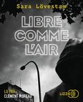 Sara Lövestam - Libre comme l'air. 1 CD audio