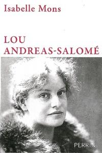 Isabelle Mons - Lou Andreas-Salomé - En toute liberté.